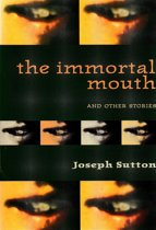 The Immortal Mouth and Other Stories