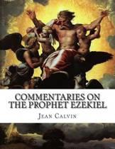 Commentaries on the Prophet Ezekiel