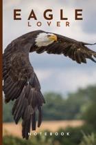 Eagle Lovers Notebook: Cute fun eagle themed notebook: ideal gift for eagle lovers of all kinds: 120 page college ruled notebook
