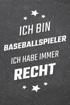 Ich bin Baseballspieler Ich habe immer Recht
