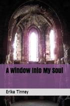 A Window Into My Soul