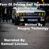 Fear of driving self hypnosis hypnotherapy meditation