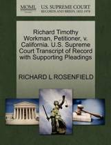 Richard Timothy Workman, Petitioner, V. California. U.S. Supreme Court Transcript of Record with Supporting Pleadings