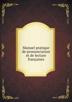 Manuel Pratique de Pronunciation Et de Lecture Fran aises