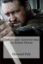 The Merry Adventures of Robin Hood Howard Pyle