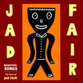 Beautiful Songs (The Best Of Jad Fair)