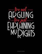 I'm Not Arguing I'm Just Explaining Why I'm Right: Accounts Journal