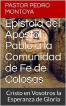 Epístola del Apostol Pablo a la Comunidad de Fe de Colosas