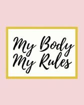 My Body My Rules: 2020 Planner For Feminist, 1-Year Daily, Weekly And Monthly Organizer With Calendar, Great Gift Idea For Christmas Or