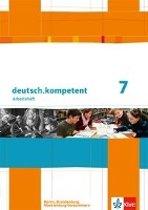 deutsch.kompetent. Arbeitsheft mit Lösungen 7. Klasse. Ausgabe für Berlin, Brandenburg, Mecklenburg-Vorpommern