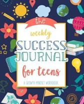 The Weekly Success Journal for Teens