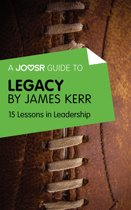 A Joosr Guide to... Legacy by James Kerr: 15 Lessons in Leadership