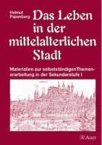 Das Leben in der mittelalterlichen Stadt
