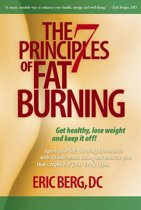 Omslag van 'The 7 Principles of Fat Burning: Lose the weight. Keep it off.'
