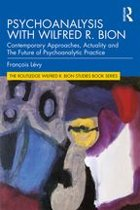 Psychoanalysis with Wilfred R. Bion