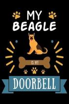 My Beagle is my Doorbell: Cute Beagle Lined journal Notebook, Great Accessories & Gift Idea for Beagle Owner & Lover. Lined journal Notebook Wit