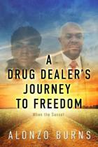 A Drug Dealer's Journey to Freedom