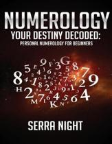 Numerology: Your Destiny Decoded: Personal Numerology For Beginners