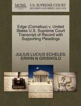 Edge (Cornelius) V. United States U.S. Supreme Court Transcript of Record with Supporting Pleadings