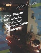 Time Factor Influences Consumer Consumption Choice