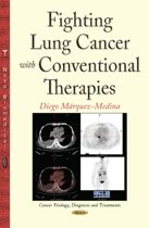 Fighting Lung Cancer with Conventional Therapies