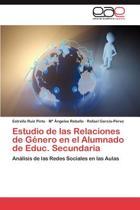 Estudio de Las Relaciones de Genero En El Alumnado de Educ. Secundaria
