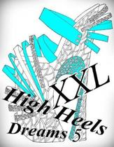 High Heels Dreams XXL 5 - Coloring Book (Adult Coloring Book for Relax)