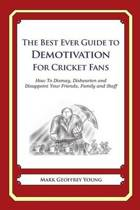 The Best Ever Guide to Demotivation for Cricket Fans