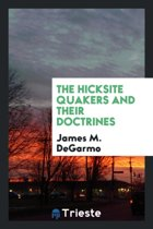 The Hicksite Quakers and Their Doctrines