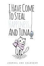 I Have Come To Steal Happiness... And Tuna