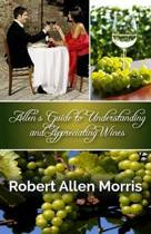 Allen's Guide to Understanding and Appreciating Wines