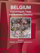 Belgium Export-Import, Trade and Business Directory Volume 1 Strategic Information and Contacts