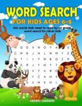 Word Search For Kids Ages 6-8: 100 Words Kids Need To Read By 1st Grade Word Search For Clever Kids