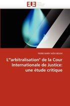 L'' arbitralisation de la Cour Internationale de Justice