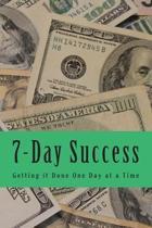 7-Day Success