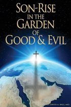 Son-Rise in the Garden of Good and Evil