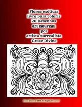 Flores Exoticas Livro Para Colorir 20 Desenhos Art Nouveau Por Artista Surrealista Grace Divine