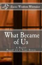 What Became of Us
