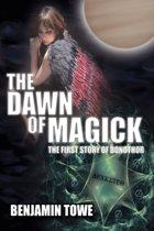 The Dawn of Magick