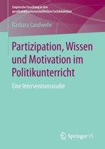Partizipation, Wissen Und Motivation Im Politikunterricht