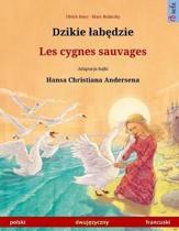 Djiki Wabendje - Les Cygnes Sauvages. Bilingual Children's Book Adapted from a Fairy Tale by Hans Christian Andersen (Polski - Francuski)