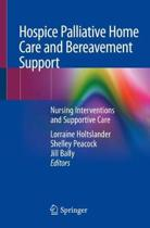 Hospice Palliative Home Care and Bereavement Support