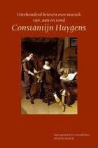 Driehonderd brieven over muziek van, aan en rond Constantijn Huygens