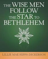 The Wise Men Follow the Star to Bethlehem