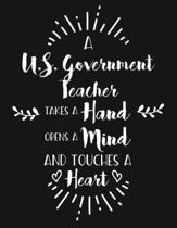A U.S. Government Teacher Takes a Hand Opens a Mind and Touches a Heart