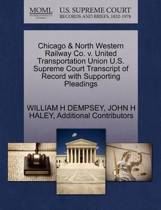 Chicago & North Western Railway Co. V. United Transportation Union U.S. Supreme Court Transcript of Record with Supporting Pleadings