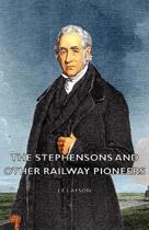 The Stephensons and Other Railway Pioneers