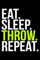 Eat. Sleep. Throw. Repeat.