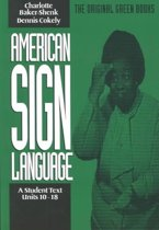 American Sign Language Green Books, A Student's Text Units 1018