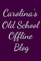 Carolina's Old School Offline Blog